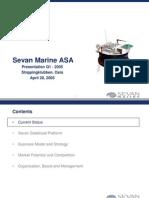 Sevan Stabilized Platform