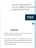1.Improving Face Recognition Performance Using RBPCA MaxLike and Information Fusion
