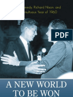 a New World to Be Won John Kennedy Richard Nixon and the Tumultuous Year of 1960