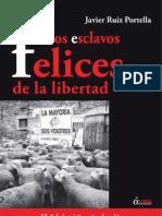 PDF - Los Esclavos Felices de La Libertad - Javier Ruiz Portella