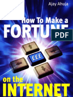 How to Make a Fortune on the Internet a Guide for Anyone Who Wants to Create a Massive - And Passive - Income for Life b