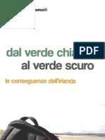 Dal Verde Chiaro Al Verde Scuro