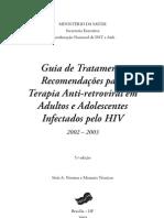 Guia de Tratamento Recomendações para Terapia Anti-retroviral em Adultos e Adolescentes Infectados pelo HIV