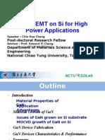 GaN HEMT on Si for High Power Applications (2011.12.26) Chia-Hua Chang NCTU