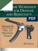 Home Workshop - Vol 3 - 22 Machine Pistol - Bill Holmes - Paladin Press