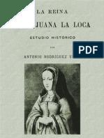 Rodriguez Villa Antonio - La Reina Doña Juana La Loca - Estudio Historico