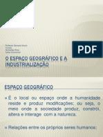 O Espaço Geográfico e a Industrialização