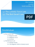 The Lorentz Law & the Biot-Savart Law Okto Ivansyah