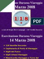 118 Versilia Soccorso - Azienda USL 12 Viareggio - Esercitazione Darsena VIAREGGIO 14 Marzo 2008
