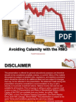 Using the RMO to Avoid Calamity
