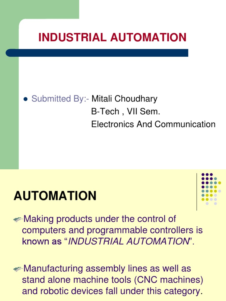 Industrial Automation Ppt    Programmable Logic Controller   Automation