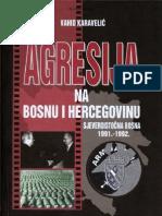 Vahid Karavelic Agresija Na Bosnu i Hercegovinu Sjeveroistocna Bosna 1991 1992