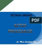 UNIDAD 8ACTOS PROCESALES