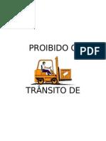 PROIBIDO O TRÂNSITO DE EMPILHADEIRAS