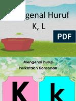 Huruf Konsonan K Dan L