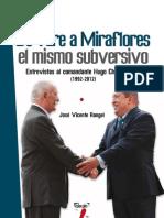 De Yare a Miraflores el mismo subversivo. Entrevistas al comandante Hugo Chávez Frías (1992-2012)