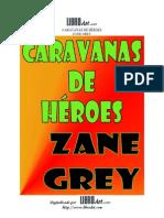 Caravanas de Heroes - Zane Grey
