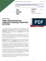 Notícias - Rádio Visão Internacional entrevista Antropólogo diretamente da França - Rádio Santo Ângelo AM 930