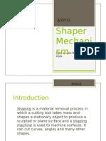 Shaper Mechanism Presentation