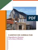 Camino de Gibraltar; Dependencia y sustento en La Línea y Gibraltar