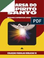 Coleção Fábulas Bíblicas Volume 10 - A Farsa do Espírito Santo