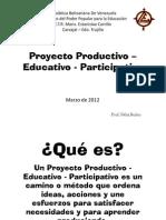 Proyecto Productivo – Educativo - Participativo