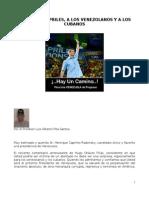 Mensaje a Capriles, A Los Venezolanos y a Los Cubanos