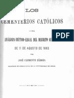 Los Cementerios católicos, o sea, análisis crítico-legal del Decreto Supremo del 11 de Agosto de 1883. (1883)