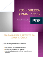 Pós – Guerra (1946 – 1955) 1º Trabalho
