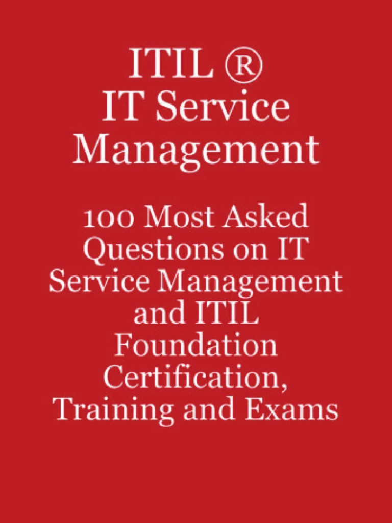 Itil it service management 100 most asked questions on it service itil it service management 100 most asked questions on it service management and itil foundation certification training and exams itil it service xflitez Choice Image