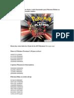 Bueno aqui les dejo unos cheats y todos funcionales para Pokemon Platino en español totalmente funcionales saludos
