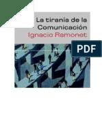 Ramonet Ignacio-la Tirania de Las Comunicaciones