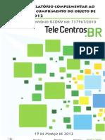 Anexos do Relatório complementar ao Relatório de cumprimento do objeto de Janeiro de 2012