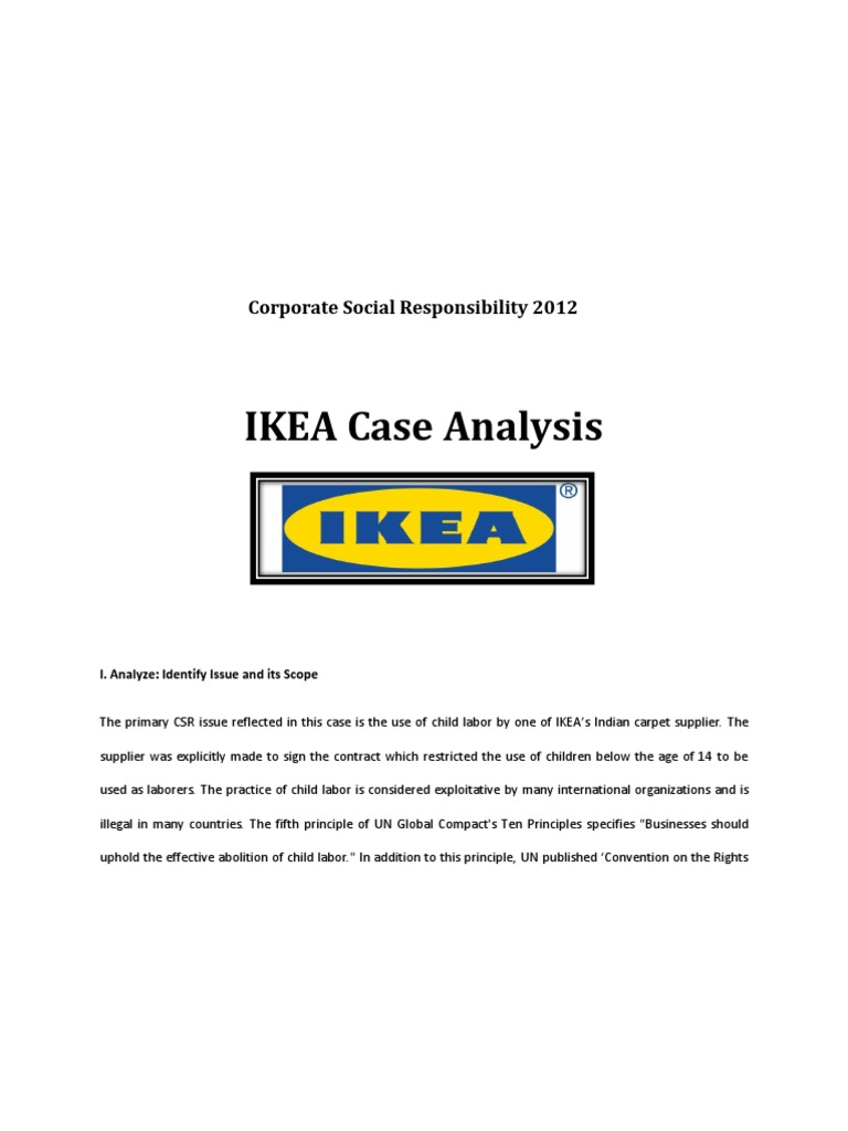ikea case analysis Ikea (case study report – conclusion) name: lecturer: course: date: ikea (case study report – conclusion) good company culture, easily recognizable brand image and high brand quality are responsible for the success of ikea.