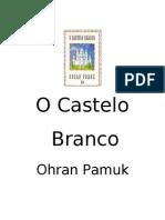 Orhan Pamuk - O Castelo Branco (Doc) (Rev)