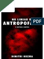 No Limiar Da Antropofagia e Outros Contos - Dimitri Kozma