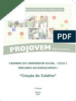 Percurso Socioedutativo I - Criacao Do Coletivo