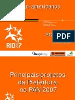 Megaprojetos 2008 - Apresentação Pan 2007 - Principais Projetos da Prefeitura no Pan 2007