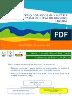 Megaprojetos 2008 - Apresentação Pan 2007 - O Sucesso dos Jogos Rio 2007 e a Participação Decisiva do Governo Federal