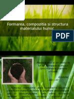 Formarea, Compozitia Si Structura Materialului Humic.