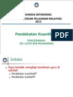 Intervensi KPM 2012_Pendekatan Kuantitatif_DrLATIP