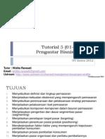 Tutorial 5 Pengbis (01-04-2012)
