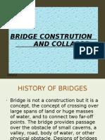 Con Strut Ion and Failure of Bridges
