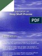 Deep Shaft Process