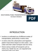 Multi Modal Public Transportation System as Green Initiative