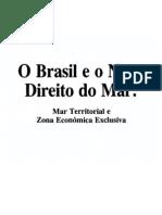 O Brasil e o Novo Direito do Mar Mar Teritorial e Zona Econômica Exclusiva - Luiz Augusto de Araujo Castro