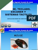 Mouse, Teclado y Escáner