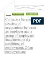 Collective Bargaining Consists of Negotiations Between an Employer and a Group of Employees That Determine the Conditions of Employment