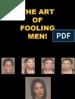 The Art of Fooling Men