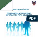 Manual de Politicas y Est and Ares de Seguridad a Para Usuarios
